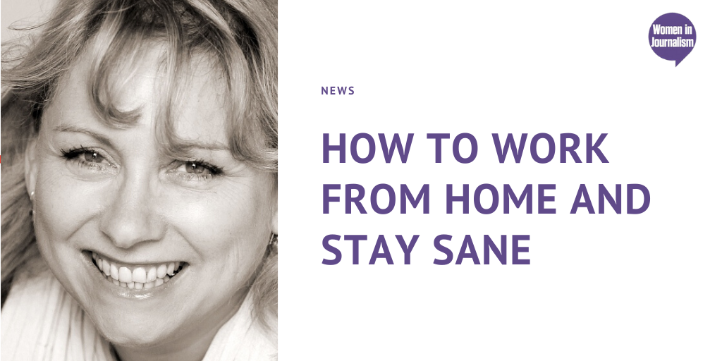 How To Work From Home And Stay Sane: 10 Top Tips