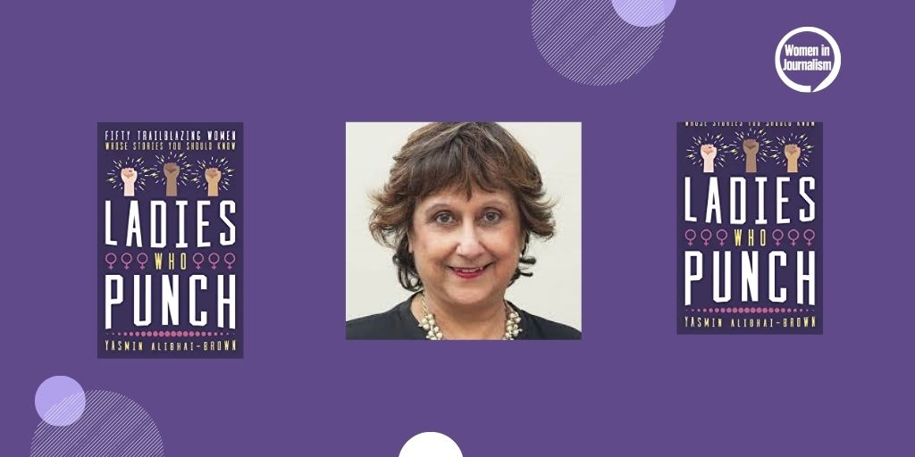 "Sept 29: ""In conversation""  with Yasmin Alibhai-Brown and her new book 'Ladies Who Punch"""