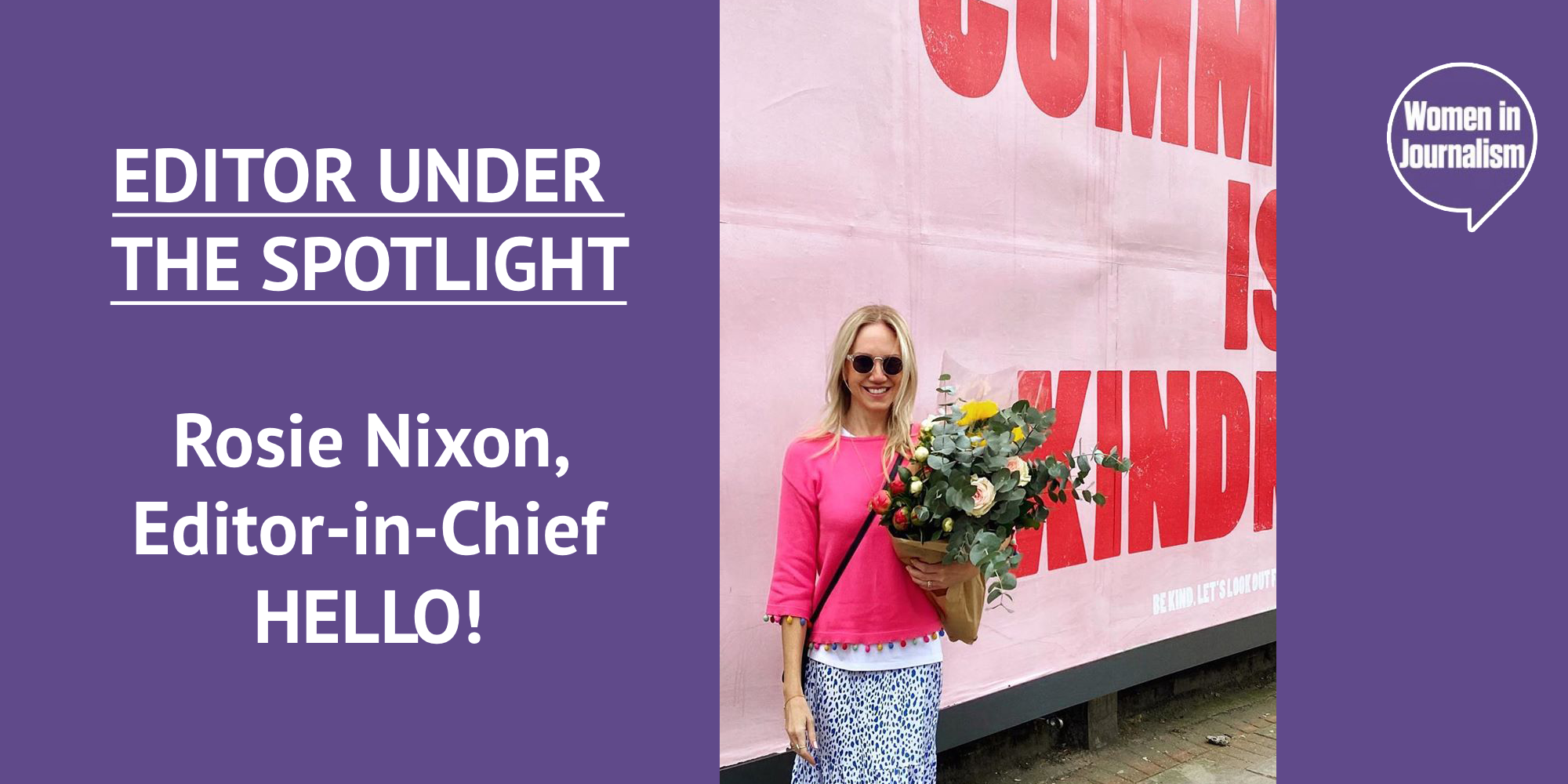 Editor Under The Spotlight: Rosie Nixon Of HELLO! On Starting Out, Celebrity Culture, And The Importance Of Kindness