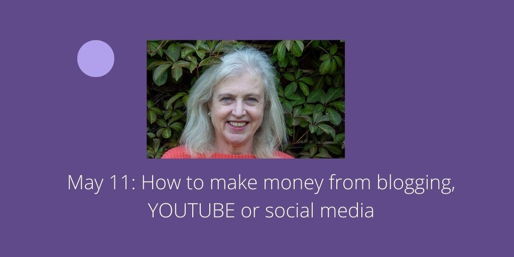 May 11 Masterclass: How to make money from blogging, YOUTUBE or social media