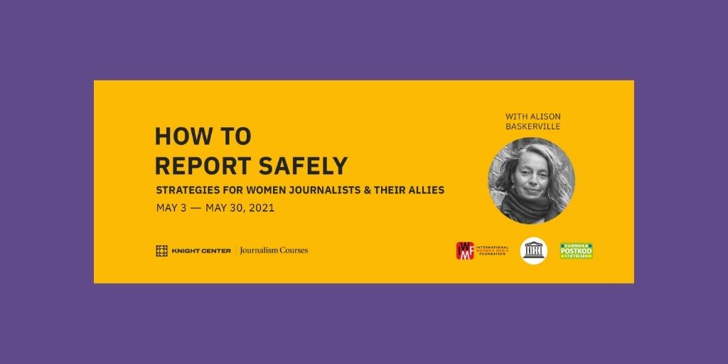 How to Report Safely: A Guide for Women Journalists and their Allies