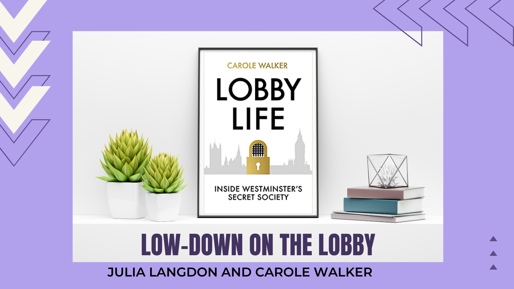 """Nov 18: """"Low-down on the Lobby"""" with Julia Langdon and Carole Walker"""